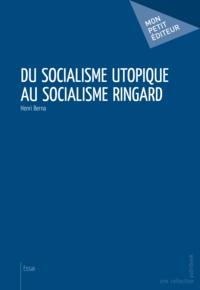 Henri Berna - Du socialisme utopique au socialisme ringard.