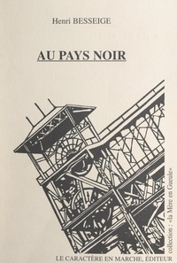 Henri Besseige et Albert Jakubowicz - Au pays noir - Récits du vieux Montceau.