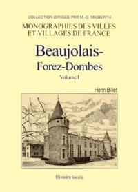 Henri Billet - Beaujolais-Forez-Dombes - Tome 1.