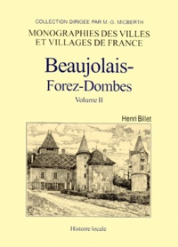Henri Billet - Beaujolais-Forez-Dombes - Tome 2.