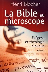Henri Blocher - La Bible au microscope - Exégèse et théologie biblique Volume 1.