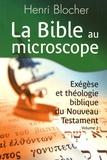 Henri Blocher - La Bible au microscope - Exégèse et théologie biblique Volume 2.