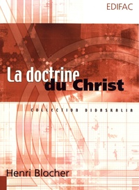 Henri Blocher - La doctrine du Christ.