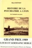 Henri Bonnet - Histoire de la psychiatrie à Lyon - De l'Antiquité à nos jours.