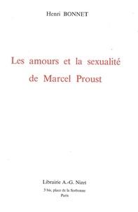 Henri Bonnet - Les amours et la sexualité de Marcel Proust.