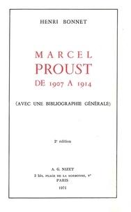 Henri Bonnet - Marcel Proust de 1907 à 1914 - avec une bibliographie générale.