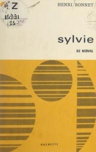 Henri Bonnet et Georges Raillard - Sylvie, de Nerval.