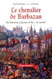Henri Bontemps et Luc Portier - Le chevalier de Barbazan - De Tamerlan à Jeanne d'Arc... le secret !.