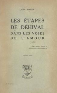 Henri Bontoux - Les étapes de Déhival dans les voies de l'amour.