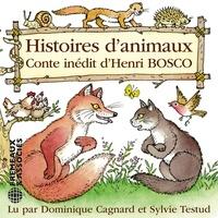 Henri Bosco et Sylvie Testud - Histoires d'animaux.