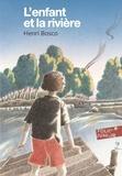Henri Bosco - L'enfant et la rivière.