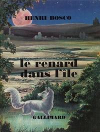 Henri Bosco et Georges Lemoine - Le renard dans l'île.