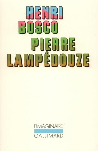 Henri Bosco - Pierre Lampedouze.