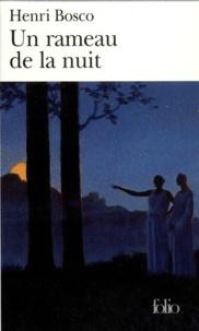 Henri Bosco - Un rameau de la nuit.
