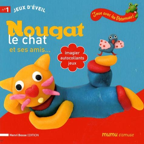 Henri Bosse - Nougat le chat et ses amis... - Imagier, autocollants, jeux.