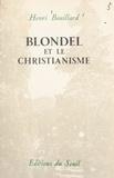 Henri Bouillard - Blondel et le christianisme.