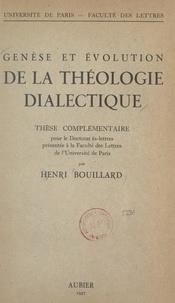 Henri Bouillard - Genèse et évolution de la théologie dialectique - Thèse complémentaire pour le Doctorat ès-lettres présentée à la Faculté des lettres de l'Université de Paris.
