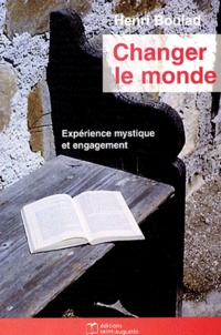 Henri Boulad - Changer le monde - Expérience mystique et engagement.