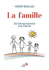 Henri Boulad - Famille (La) - De l'enracinement à la liberté.