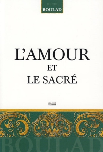 Henri Boulad - L'amour et le sacré.