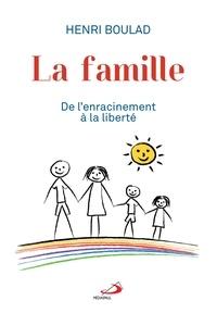 Henri Boulad - La famille - De l'enracinement à la liberté.