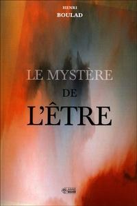 Henri Boulad - Le mystère de l'Etre.