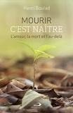 Henri Boulad - Mourir, c'est naître - L'amour, la mort et l'au-delà.