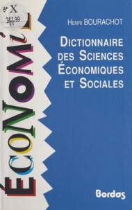 Henri Bourachot - Dictionnaire des sciences économiques et sociales.