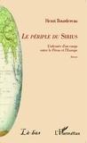 Henri Bourdereau - Le périple du Sirius - L'odyssée d'un cargo entre le Pérou et l'Europe.