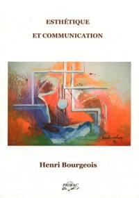 Henri Bourgeois - Esthétique et communication.