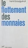 Henri Bourguinat et Pierre Tabatoni - Le flottement des monnaies - Premier bilan : entreprises, banques, banques centrales, espaces monétaires.