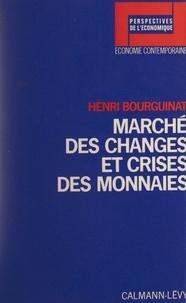Henri Bourguinat et Christian Schmidt - Marché des changes et crises des monnaies.