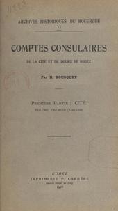 Henri Bousquet - Comptes consulaires de la cité et du bourg de Rodez.