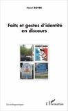 Henri Boyer - Faits et gestes d'identité en discours.