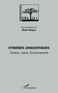 Henri Boyer - Hybrides linguistiques - Genèses, statuts, fonctionnements.