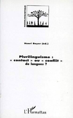 Henri Boyer - Plurilinguisme - Contact ou conflit de langues ?.