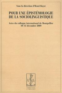 Henri Boyer - Pour une épistémologie de la sociolinguistique - Actes du colloque international de Montpellier, 10-12 décembre 2009.