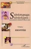 Henri Boyer - Stéréotypage, stéréotypes : fonctionnements ordinaires et mises en scène - Tome 2, Identité(s).