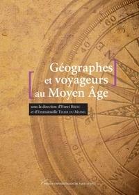Henri Bresc et Emmanuelle Tixier du Mesnil - Géographes et voyageurs au Moyen Age.