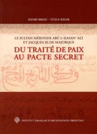 Henri Bresc et Yusuf Ragib - Le sultan mérinide Abu l-Hasan Ali et Jacques III de Majorque : du traité de paix au pacte secret.