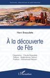 Henri Bressolette - A la découverte de Fès.