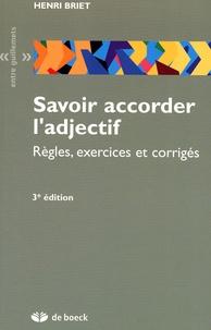 Henri Briet - Savoir accorder l'adjectif - Règles, exercices et corrigés.
