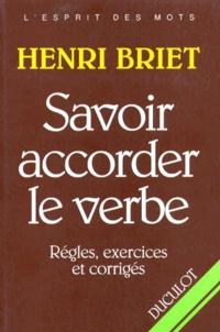 SAVOIR ACCORDER LE VERBE. Règles, exercices et corrigés - Henri Briet | Showmesound.org