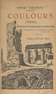 Henri Brisbois et Louis Morin - Coulours, Yonne - Essai de monographie communale.