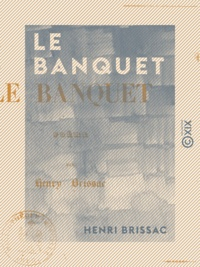 Henri Brissac - Le Banquet - Poëme.