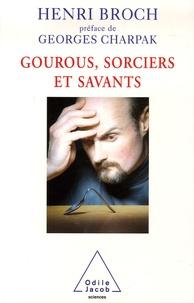 Henri Broch - Gourous, sorciers et savants.