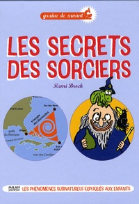 Henri Broch - Les secrets des sorciers.