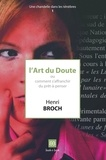 Henri Broch - Une chandelle dans les ténèbres N° 1 : L'art du doute - Ou comment s'affranchir du prêt-à-penser.