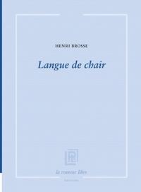 Henri Brosse - Langue de chair.