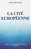 Henri Brugmans - La Cité européenne.